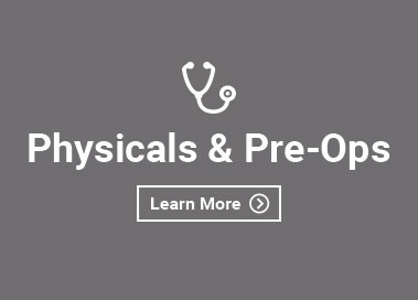 Physicals and Pre-Ops